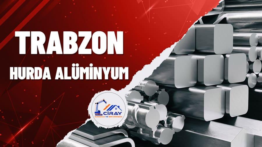 Trabzon Hurda Alüminyum Alımı