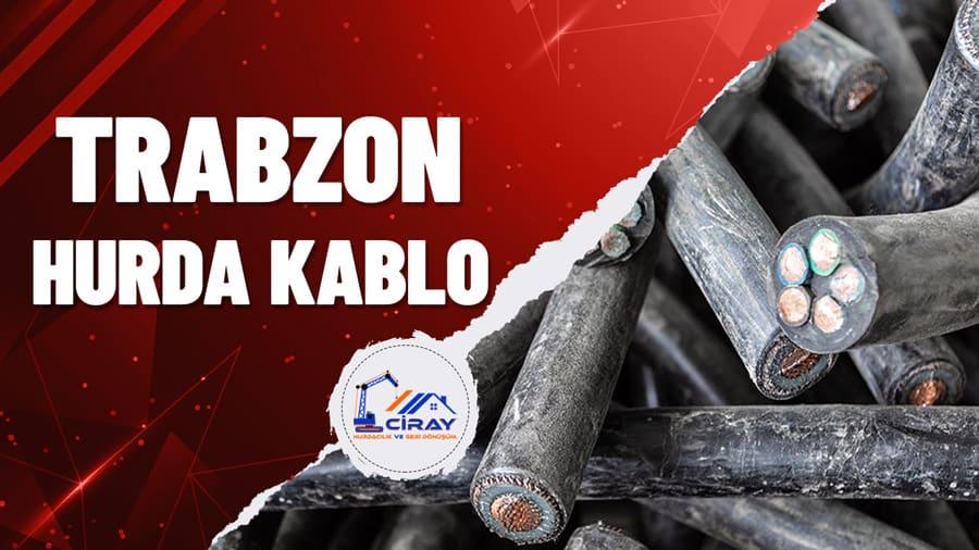 Trabzon Hurda Kablo Alımı
